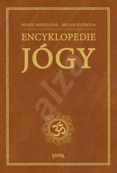 Encyklopedie jógy - Marie Mihulová; Milan Svoboda