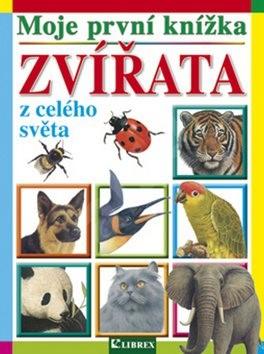 Moje první knížka Zvířata z celého světa -