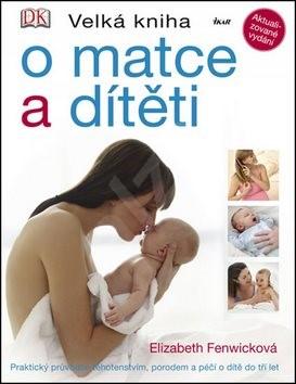 Velká kniha o matce a dítěti -