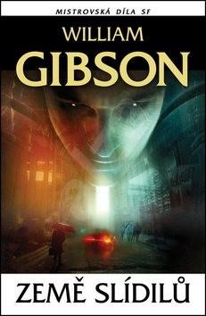 Země slídilů: Mistrovská díla SF - William Gibson