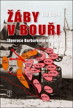 Žáby v bouři: Operace Barbarossa naruby - Jan Drnek