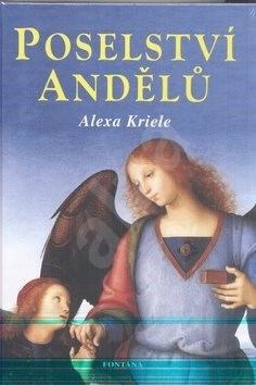 Poselství andělů - Alexa Kriele