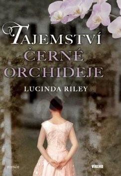 Tajemství černé orchideje - Lucinda Riley