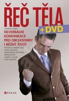 Řeč těla + DVD: Neverbální komunikace pro obchodníky i běžný život - Vojtěch Černý