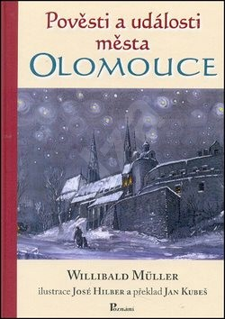 Pověsti a události města Olomouce - Willibald Müller