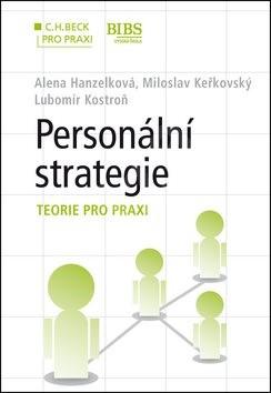 Personální strategie krok za krokem: Teorie pro praxi - Alena Hanzelková; Miloslav Keřkovský; Lubomír Kostroň