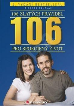 106 zlatých pravidel pro spokojený život: 2. vydání bestselleru - Richard Templar