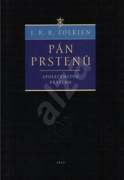 Pán prstenů Společenstvo prstenu - John Ronald Reuel Tolkien