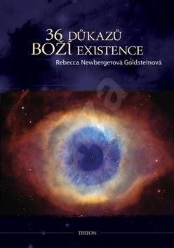 36 důkazů boží existence - Rebecca Newbergerová Goldst.