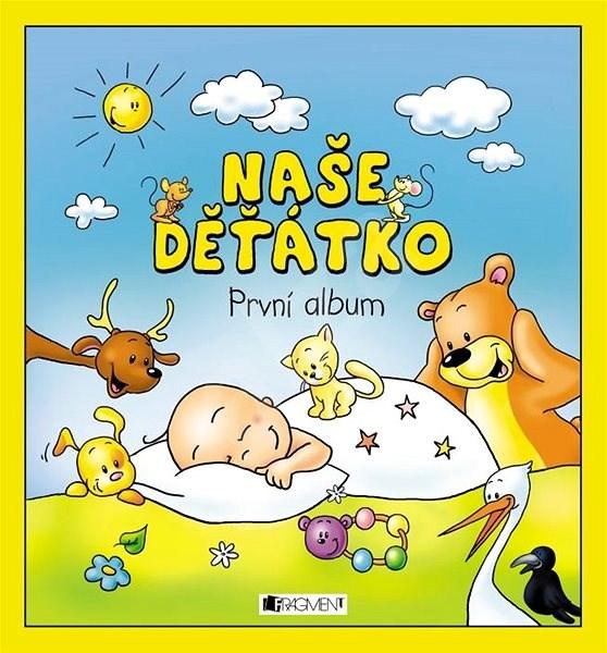 e1053f336e7 Naše děťátko První album -