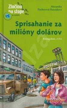 Sprisahanie za milióny dolárov: Krimipríbeh z USA - Alexandra Fischerová-Hunoldová