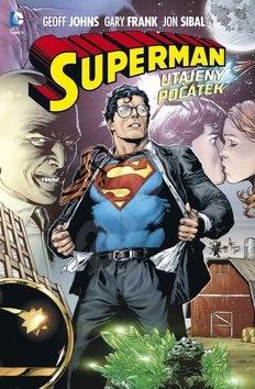 Superman Utajený počátek - Geoff Johns
