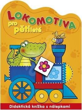 Lokomotiva pro pětileté: Didaktická knížka s nálepkami -