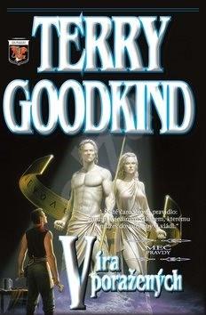 Víra poražených: Meč pravdy 6 - Terry Goodkind