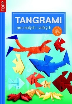 Tangrami pre malých i veľkých -