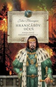 Hraničářův učeň Králové Clonmelu: Kniha osmá - John Flanagan