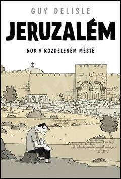 Jeruzalém - Guy Delisle