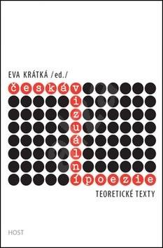 Česká vizuální poezie: Teoretické texty - Eva Krátká