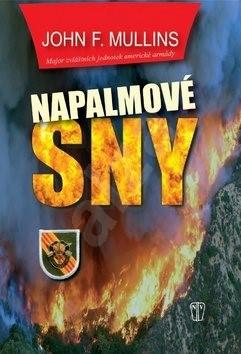 Napalmové sny - John F. Mullins