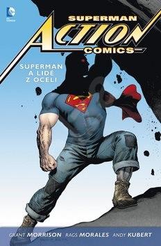 Superman Action comics 1 Superman a lidé z oceli - Grant Morrison; Rags Morales