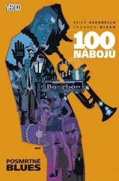 100 nábojů 8: Posmrtné blues - Brian Azzarello; Eduardo Risso