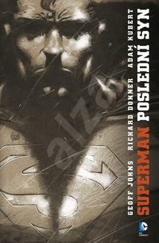 Superman Poslední syn - Geoff Johns; Richard Donner