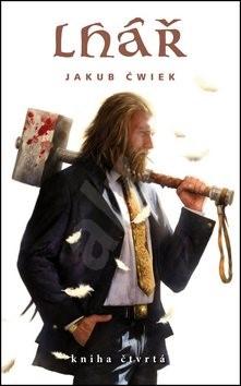 Lhář: Kniha čtvrtá - Jakub Ćwiek