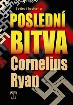 Poslední bitva - Cornelius Ryan