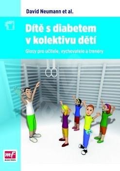 Dítě s diabetem v kolektivu dětí: Glosy pro učitele, vychovatele a trenery - David Neumann