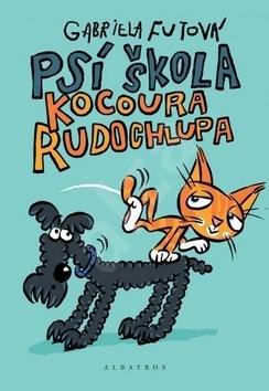 Psí škola kocoura Rudochlupa - Gabriela Futová
