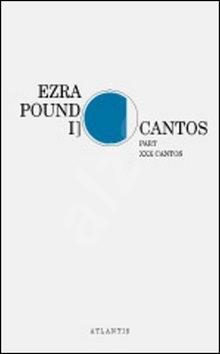 Cantos Part XXX Cantos: I - Ezra Pound