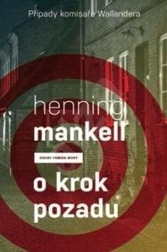 O krok pozadu: Případ komisaře Wallandera - Henning Mankell