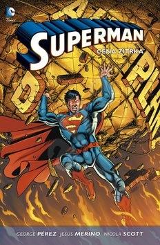 Superman 1 Cena zítřka - George Pérez