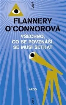 Všechno, co se povznáší, se musí setkat: Svazek 7 - Flannery O'Connorová
