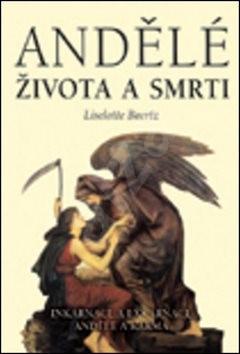 Andělé života a smrti - Liselotte Baertz