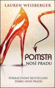 Pomsta nosí Pradu: Pokračování bestselleru Ďábel nosí Pradu - Lauren Weisbergerová