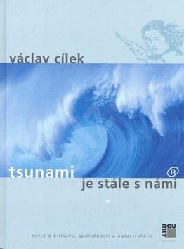 Tsunami je stále s námi - Václav Cílek