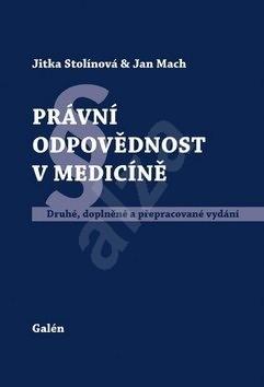 Právní odpovědnost v medicíně - Jitka Stolínová; Jan Mach