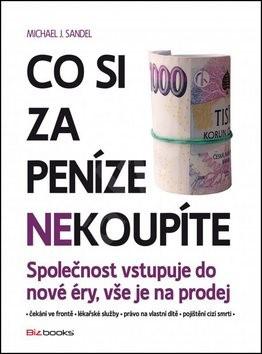 Co si za peníze nekoupíte - Michael J. Sandel