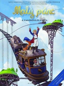 Malý princ a Vagónová planeta - Antoine de Saint-Exupery