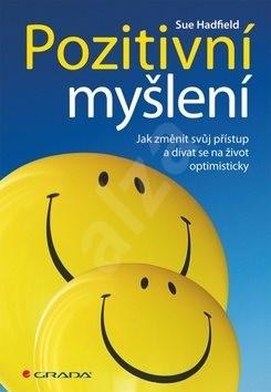 Pozitivní myšlení: Jak změnit svůj přístup a dívat se na život optimisticky - Sue Hadfield