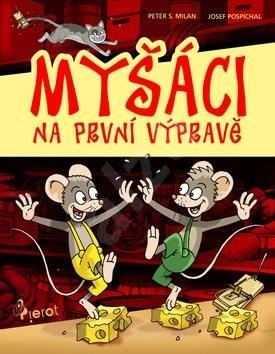 Myšáci na první výpravě - Peter S. Milan