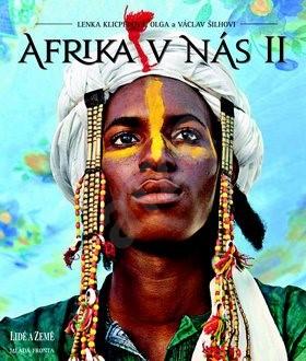Afrika v nás II - Lenka Klicperová; Olga Šilhová; Václav Šilha