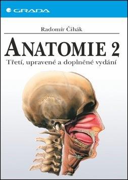 Anatomie 2: Třetí, upravené a doplněné vydání - Radomír Čihák