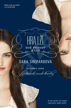 Hra lží Dvě pravdy a lež - Sara Shepardová