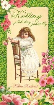 Květiny z babiččiny zahrádky - Klára Trnková