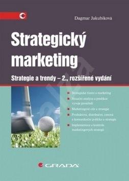 Strategický marketing: Strategie a trendy - 2., rozšířené vydání - Dagmar Jakubíková