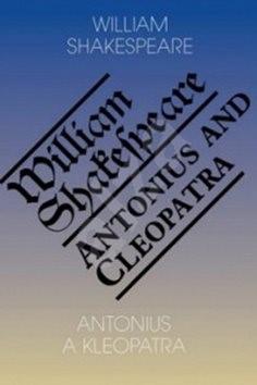 Antonius a Kleopatra/Antony and Cleopatra - William Shakespeare
