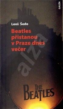 Beatles přistanou v Praze dnes večer - Leoš Šedo