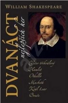 Dvanáct nejlepších her 1 +2 - William Shakespeare